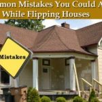 Zack Childress real estate-Common Mistakes You Could Avoid While Flipping Houses