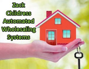 Zack Childress Automated Wholesaling Systems