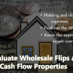 How to Evaluate Wholesale Flips and Cash flow Properties Zack Childress Tips